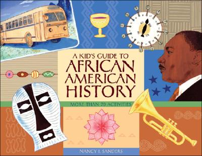 A Kid's Guide to African American History By Sanders, Nancy I.