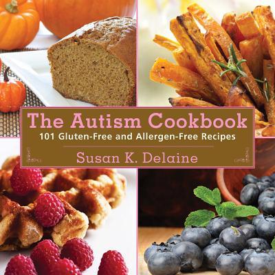 Autism Cookbook By Delaine, Susan K./ Bauth, Peter J. (FRW)/ Estepp, Rebecca Peabody (INT)